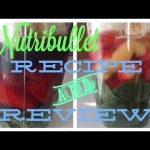 Nutribullet Recipe & Review