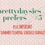 prettydaysies prefers #5 + PLUS important summer filming schedule change! | prettydaysies