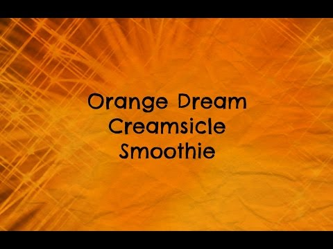 Orange Dream Creamsicle Smoothie - Nutribullet