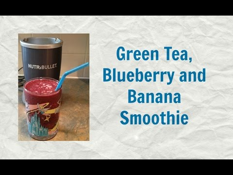 Green Tea, Blueberry and Banana Smoothie - Nutribullet