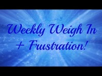 4.1.15 Weekly Weigh In + Frustration