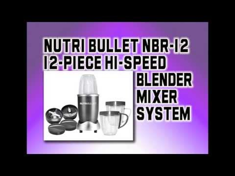 ➨ Nutri Bullet NBR-12 12-Piece Hi-Speed Blender/Mixer System - Best Blender Reviews