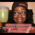 "GREEN SMOOTHIE ""2ND ATTEMPT""– IN MY NUTRI-BULLET !?"