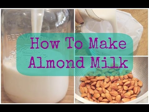 How to Make Almond Milk: Delicious Homemade Almond Milk Recipe