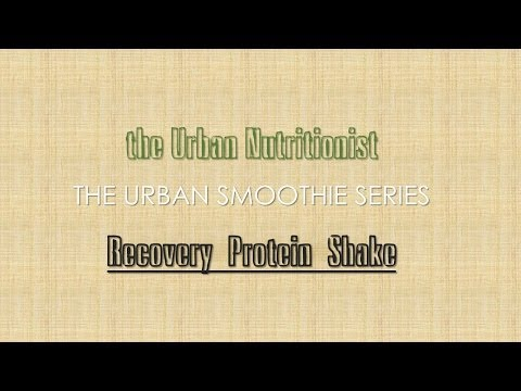 Recovery Protein Shake - The Urban Nutritionist Smoothies