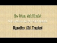 Digestive Aid Tropical – The Urban Nutritionist Smoothies