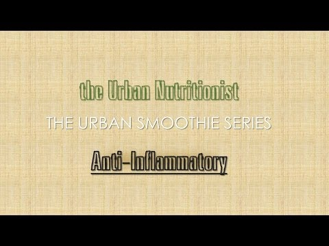 Anti Inflammatory - The Urban Nutritionist Smoothies