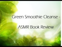 Green Smoothie Cleanse – ASMR Book Review